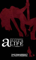 A Slut's Life by Dystopian-Sirpent