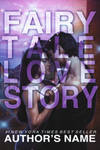 A Fairy tale Love Story - For Deviantart