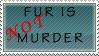 Fur is NOT murder by kittykat01