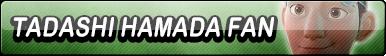 Tadashi Hamada Fan Button
