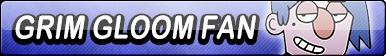 Grim Gloom Fan Button