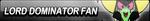 Lord Dominator Fan Button by EdaTheOwlLady
