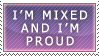 I'm Mixed and I'm Proud by Maiison