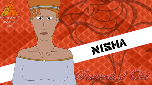 Serpents of Old Cast - Nisha