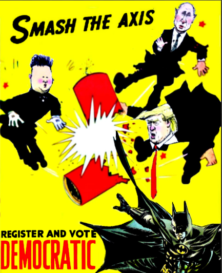 Smash the Axis: Register and Vote Democratic! by StevenEly
