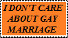 I dont care about gay marriage