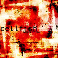 Cellfish - Within My Rage by vervain