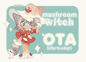 RE-OPENED OTA ADOPT: Mushroom Witch by plushpon