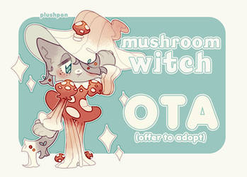 OPEN OTA ADOPT: Mushroom Witch by plushpon