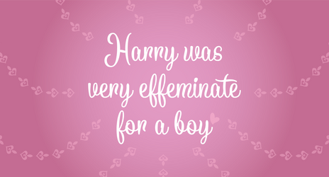FNF - Harry Was Very Effeminate for a Boy