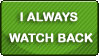 I Always Watch Back STAMP by Puff-Dahh