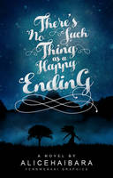 No Such Thing As A Happy Ending | Wattpad Cover by sugarsweetmiracles