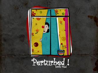 perturbed..