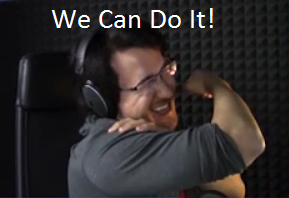 Markiplier We Can Do It! by HawkflightOfThunder