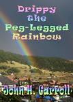 Drippy the Peg-Legged Rainbow