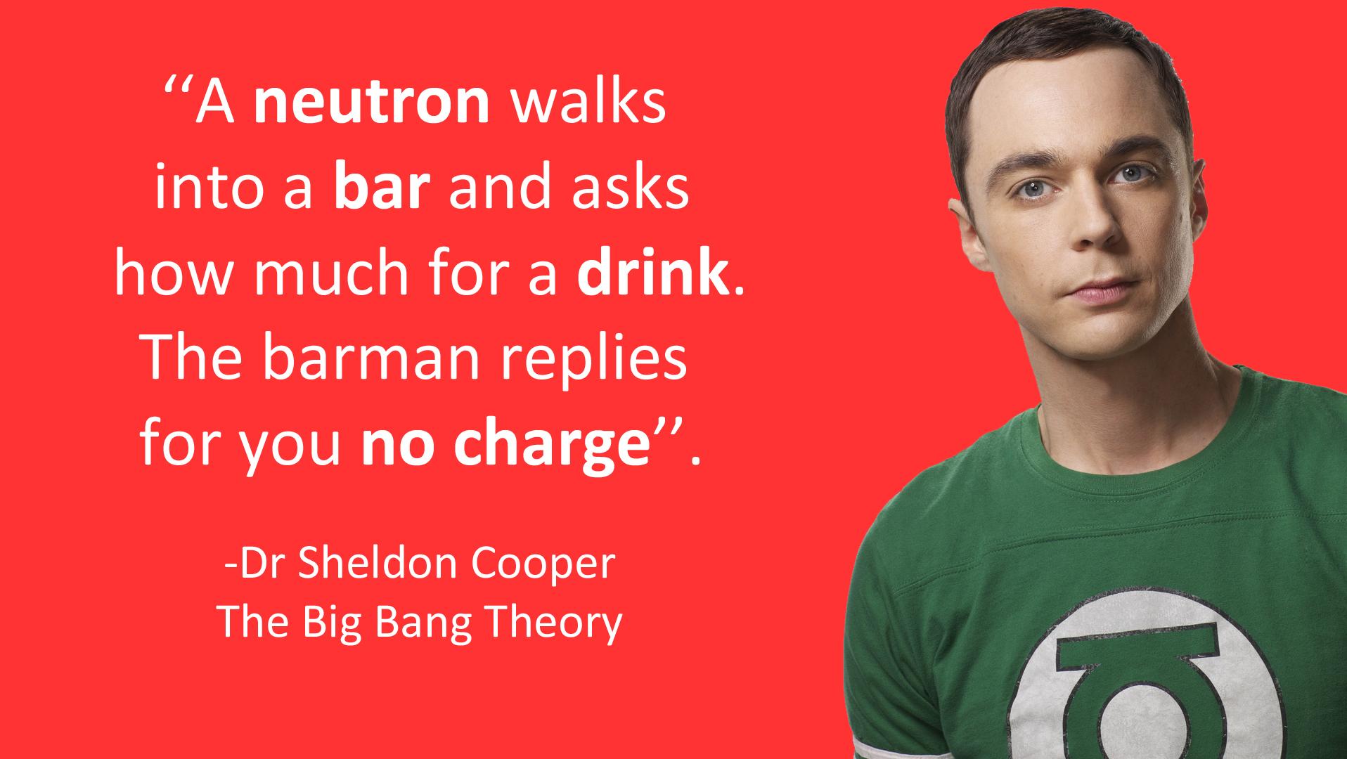 Sheldon Cooper neutron Joke (the big bang theory)
