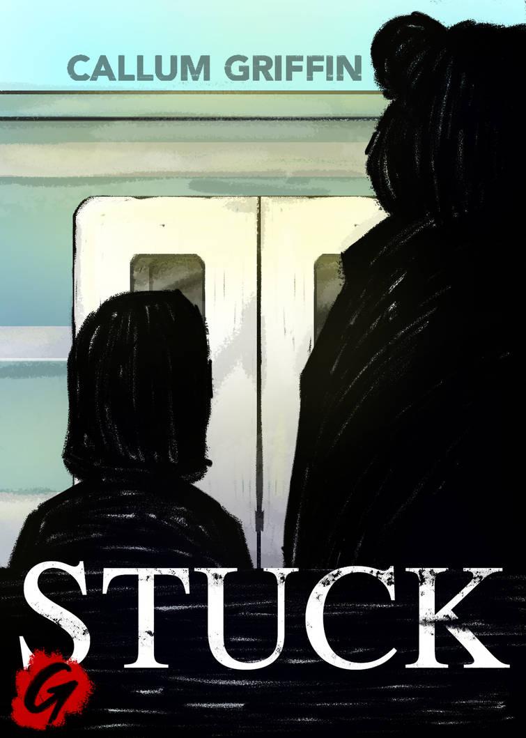 STUCK Front Cover by MenacingChicken