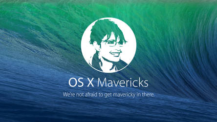 Apple isn't afraid to get mavericky in there.