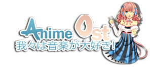 Animeost.info - Download latest Anime OST, Drama OST and Game OST