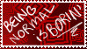 Normal is Boring Stamp by HawkyTehKitty