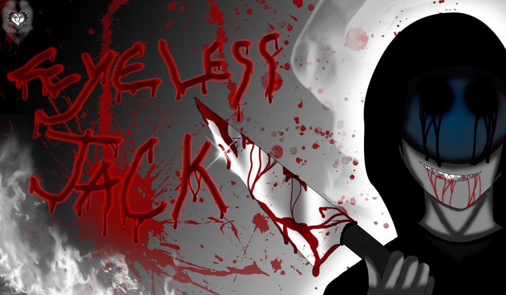 Eyeless Jack Wallpaper: This Is Your Knife By DaReckless