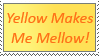 Yellow Makes Me Mellow Stamp by spongefan257