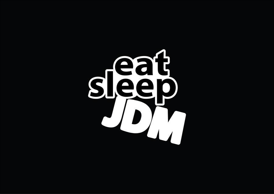 Eat Sleep Jdm By C0LDK1LL3R