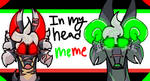 In My Head Meme by rose-abyss