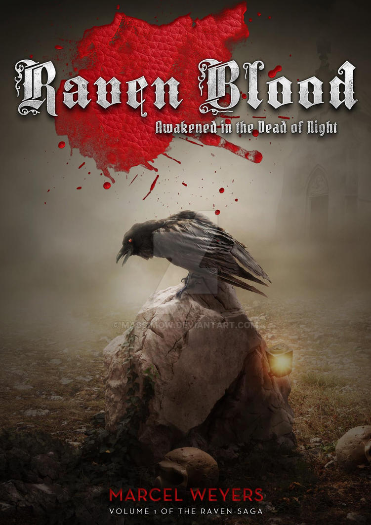 Raven Blood: Awakened in the Dead of Night by Massimow