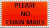 No chain mails