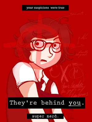 Behind you.