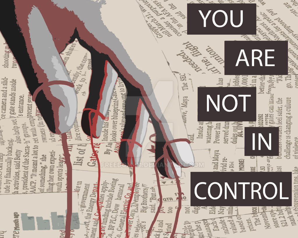 YOU ARE (NOT) IN CONTROL by Freedom-01