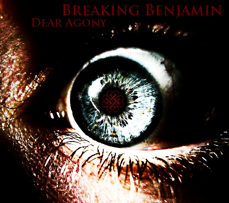 Breaking Benjamin - Dear Agony by Maddawg579 on DeviantArt