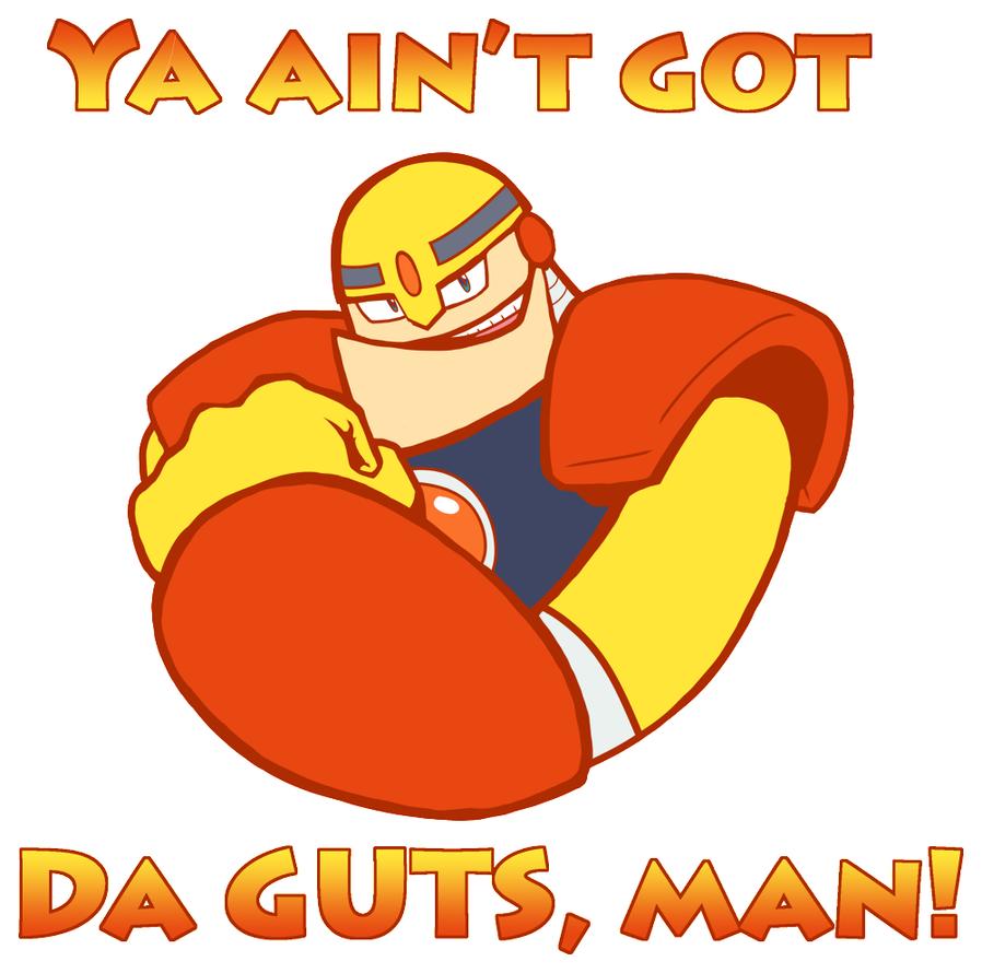 Ya Ain't Got Da GUTS, Man! by assporn