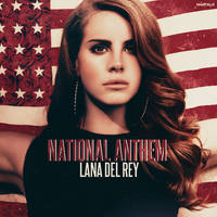 Lana Del Rey - National Anthem by LoudTALK