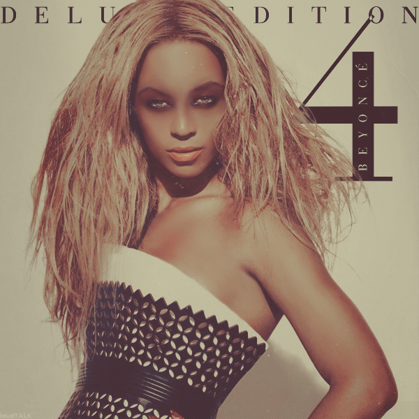 Beyoncé Deluxe Beyoncé: 4 (Deluxe Edition) By LoudTALK On DeviantArt