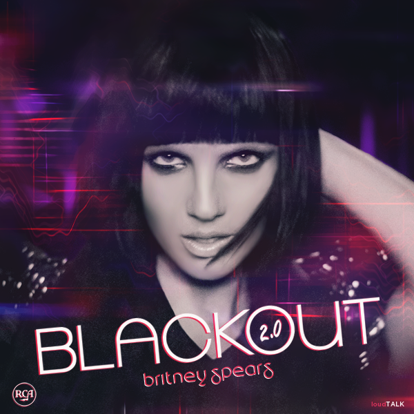 Britney Spears - Blackout 2.0 by LoudTALK