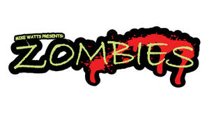 Mike Watts Presents: Zombies