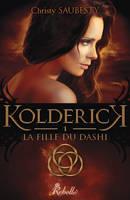 Kolderick 1 : La fille du Dashi by Miesis
