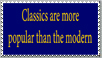 Classics are popular than the modern