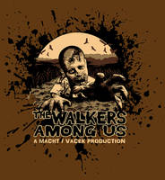 The Walkers Among Us - Design 1 by siebo7