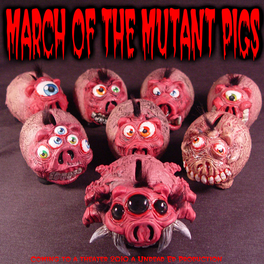 MARCH OF THE MUTANT PIGS by Undead-Art