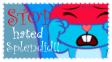 STOP hated Splendid!!