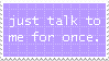 f2u just talk to me for once. by worthless-parasite