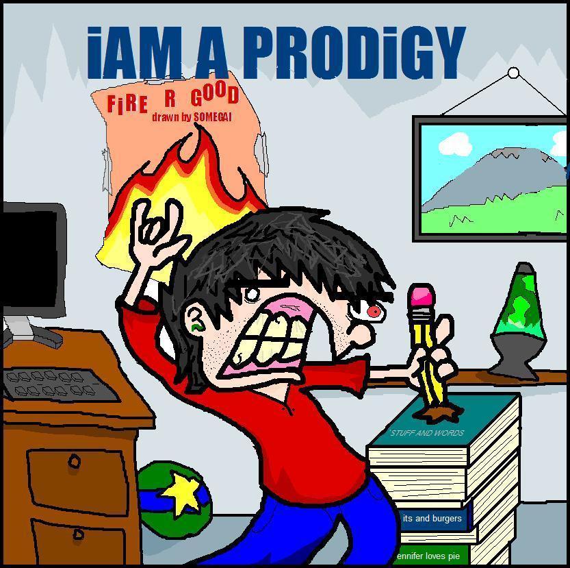 iAM A PRODiGY by ArtfulFart