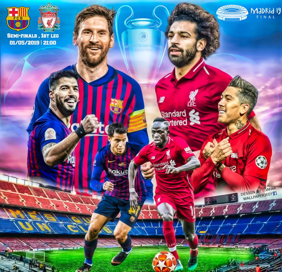 Barcelona Vs Real Madrid Or Liverpool Vs Manchester United: LIVERPOOL CHAMPIONS LEAGUE 2019 By