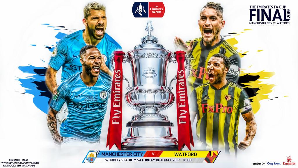 Chung kết FA Cup: Man City vs Watford diễn ra khi nào?