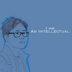 I Am an Intellectual by bbjkrss