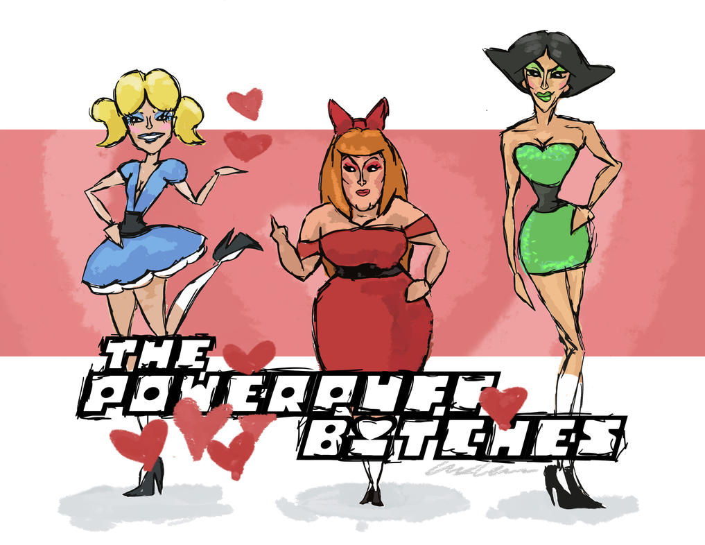The Powerpuff Bitches by AxelBlade