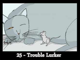 25 - Trouble Lurker by KZel